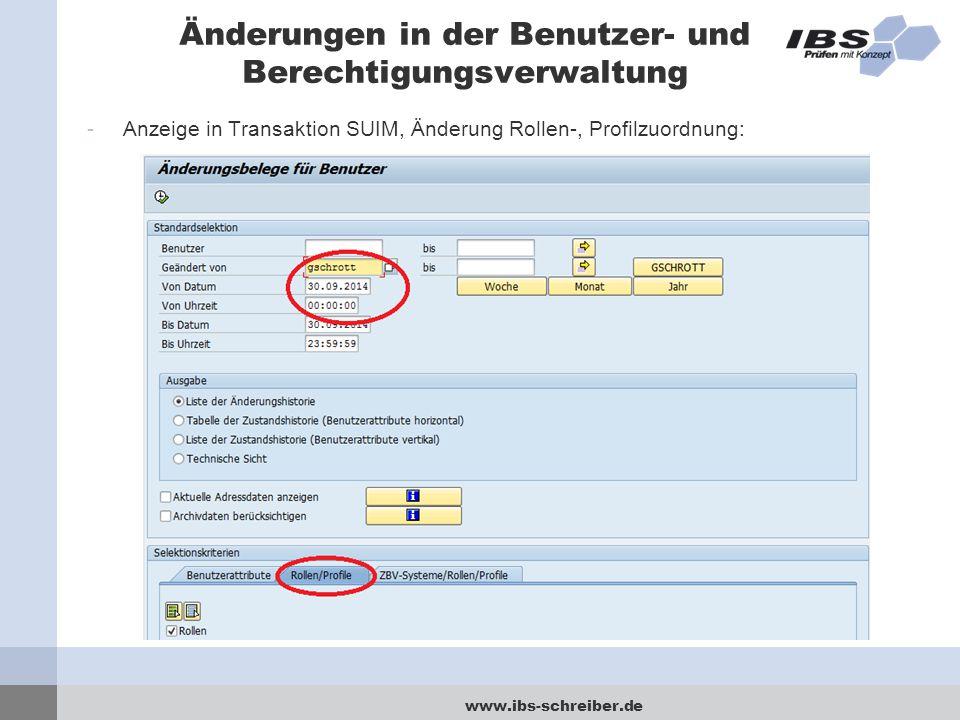 www.ibs-schreiber.de Änderungen in der Benutzer- und Berechtigungsverwaltung -Anzeige in Transaktion SUIM, Änderung Rollen-, Profilzuordnung: