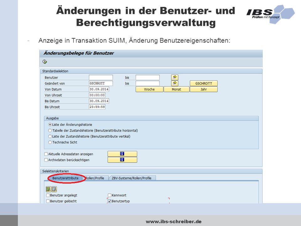www.ibs-schreiber.de Änderungen in der Benutzer- und Berechtigungsverwaltung -Anzeige in Transaktion SUIM, Änderung Benutzereigenschaften: