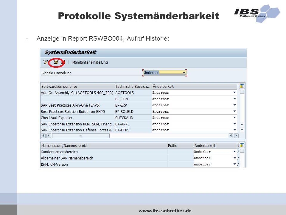 www.ibs-schreiber.de Protokolle Systemänderbarkeit -Anzeige in Report RSWBO004, Aufruf Historie: