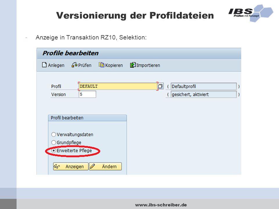 www.ibs-schreiber.de Versionierung der Profildateien -Anzeige in Transaktion RZ10, Selektion: