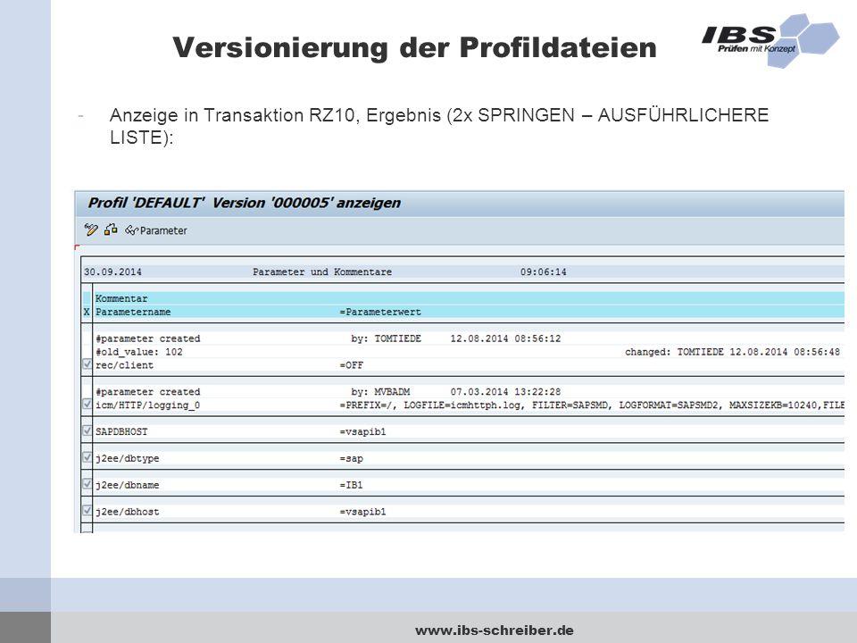 www.ibs-schreiber.de Versionierung der Profildateien -Anzeige in Transaktion RZ10, Ergebnis (2x SPRINGEN – AUSFÜHRLICHERE LISTE):