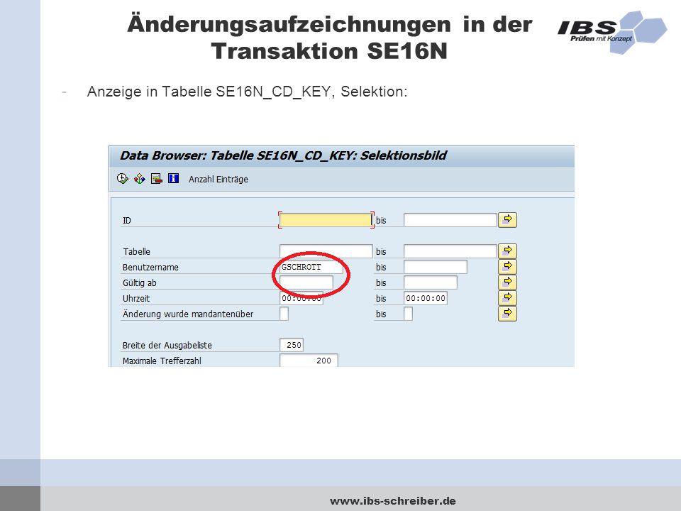 www.ibs-schreiber.de Änderungsaufzeichnungen in der Transaktion SE16N -Anzeige in Tabelle SE16N_CD_KEY, Selektion: