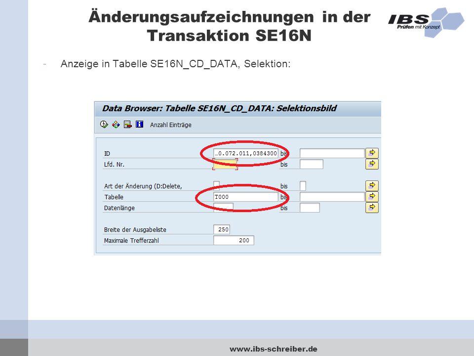 www.ibs-schreiber.de Änderungsaufzeichnungen in der Transaktion SE16N -Anzeige in Tabelle SE16N_CD_DATA, Selektion: