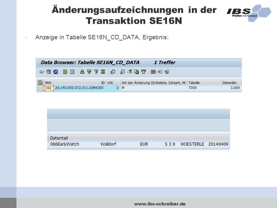 www.ibs-schreiber.de Änderungsaufzeichnungen in der Transaktion SE16N -Anzeige in Tabelle SE16N_CD_DATA, Ergebnis: