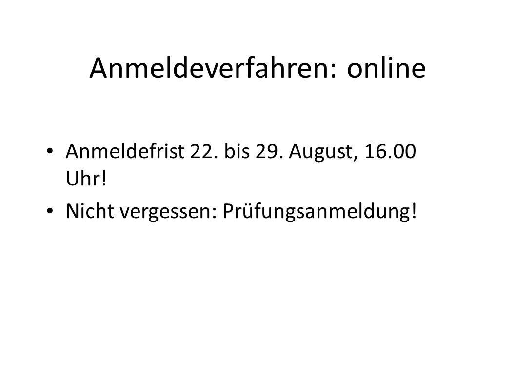 Anmeldeverfahren: online Anmeldefrist 22.bis 29. August, 16.00 Uhr.