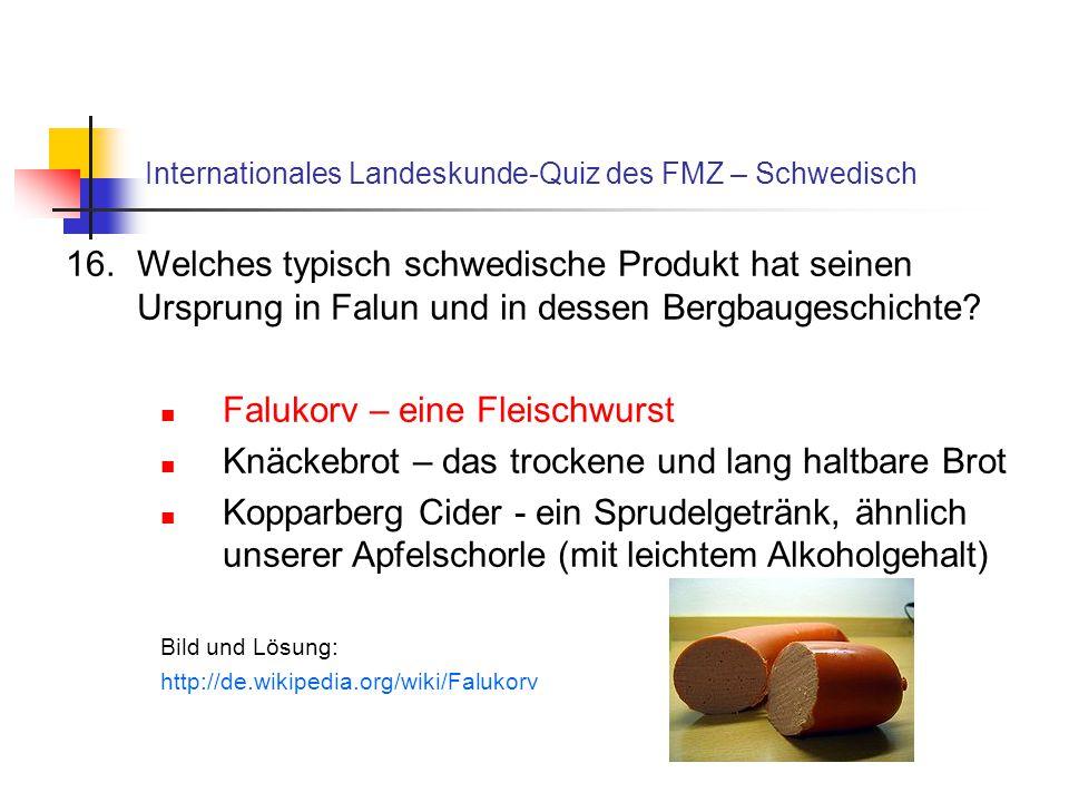Internationales Landeskunde-Quiz des FMZ – Schwedisch 16.Welches typisch schwedische Produkt hat seinen Ursprung in Falun und in dessen Bergbaugeschic