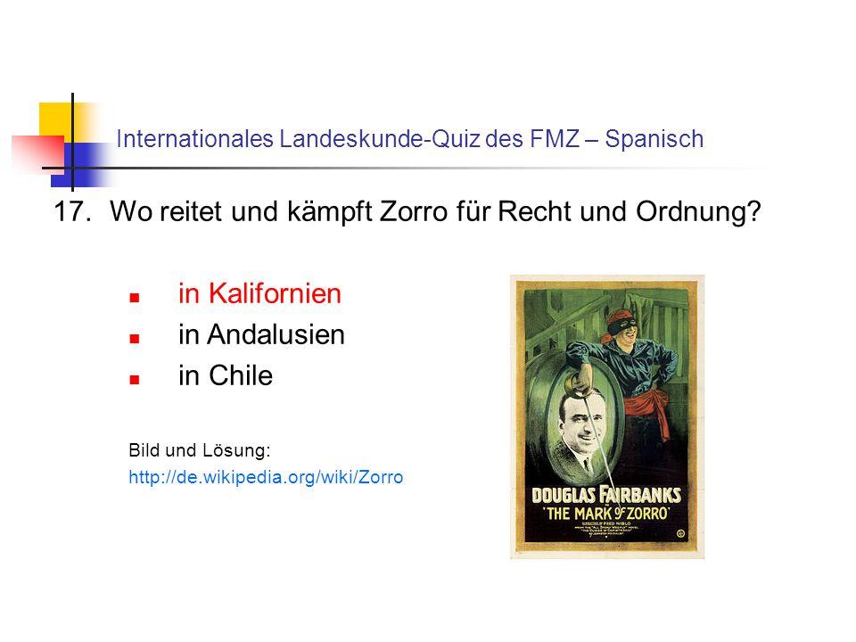 Internationales Landeskunde-Quiz des FMZ – Spanisch 17.Wo reitet und kämpft Zorro für Recht und Ordnung? in Kalifornien in Andalusien in Chile Bild un