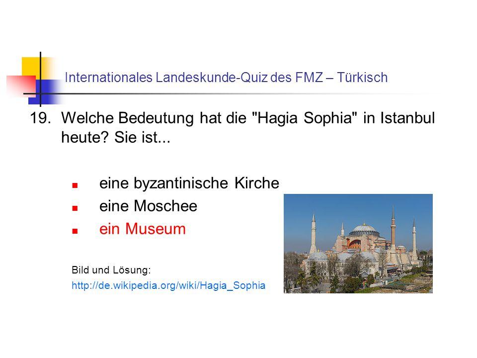 Internationales Landeskunde-Quiz des FMZ – Türkisch 19.Welche Bedeutung hat die