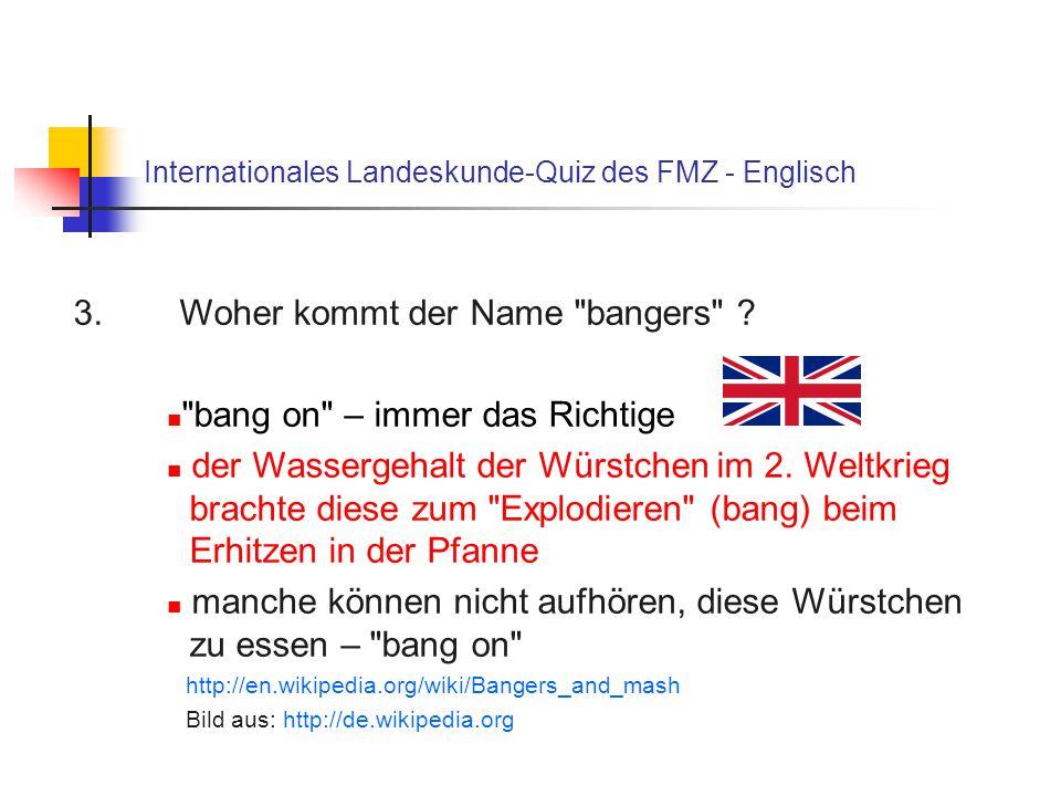 Internationales Landeskunde-Quiz des FMZ - Englisch 3. Woher kommt der Name