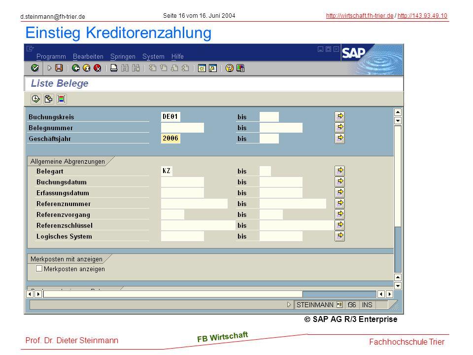 d.steinmann@fh-trier.de Seite 16 vom 16. Juni 2004http://wirtschaft.fh-trier.dehttp://wirtschaft.fh-trier.de / http://143.93.49.10http://143.93.49.10