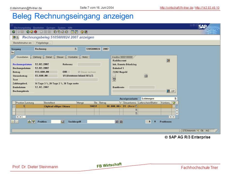 d.steinmann@fh-trier.de Seite 7 vom 16. Juni 2004http://wirtschaft.fh-trier.dehttp://wirtschaft.fh-trier.de / http://143.93.49.10http://143.93.49.10 F