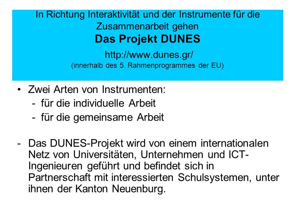 In Richtung Interaktivität und der Instrumente für die Zusammenarbeit gehen Das Projekt DUNES http://www.dunes.gr/ (innerhalb des 5.