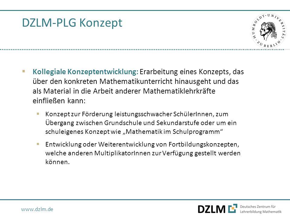 DZLM-PLG Konzept  Kollegiale Konzeptentwicklung: Erarbeitung eines Konzepts, das über den konkreten Mathematikunterricht hinausgeht und das als Mater