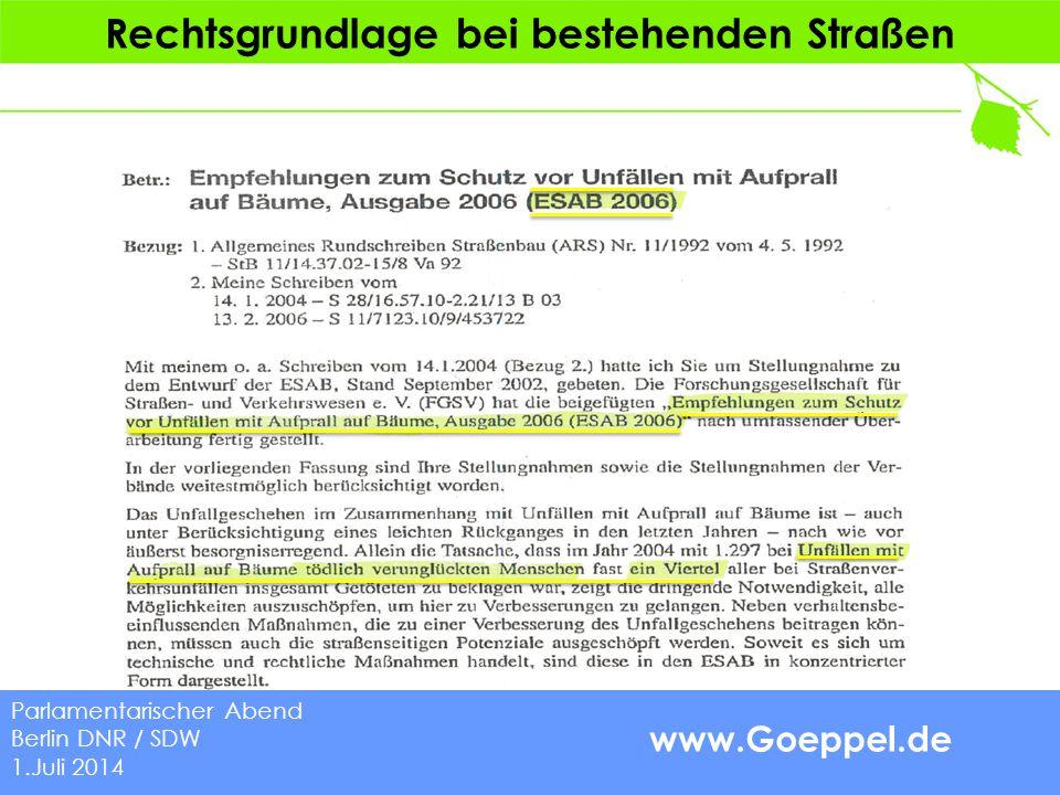 www.Goeppel.de Rechtsgrundlage bei bestehenden Straßen Parlamentarischer Abend Berlin DNR / SDW 1.Juli 2014