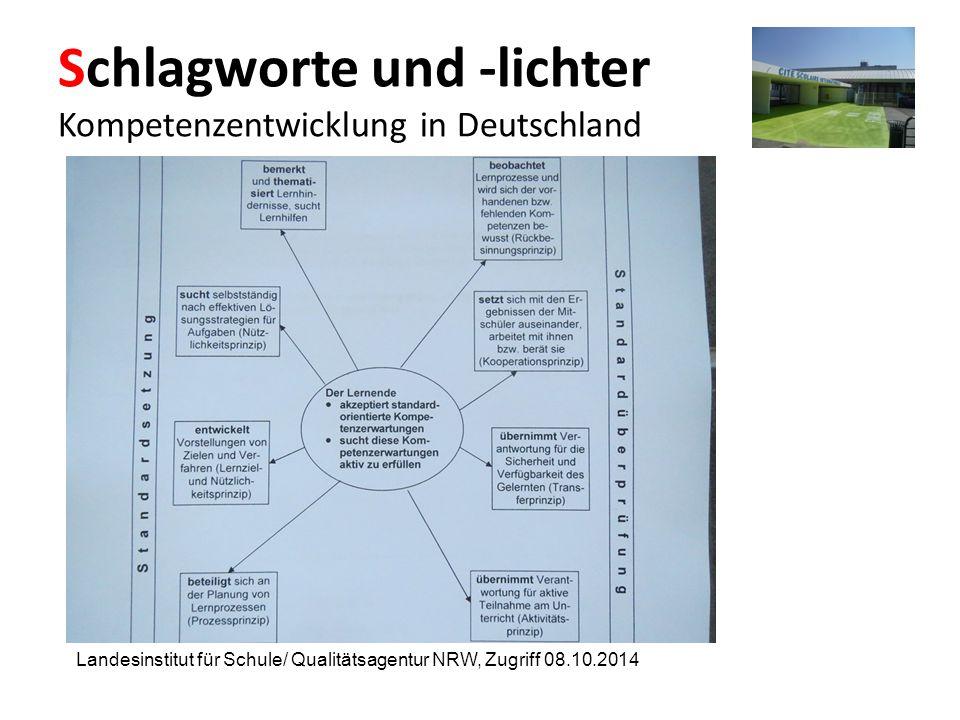 Schlagworte und -lichter Kompetenzentwicklung in Deutschland Landesinstitut für Schule/ Qualitätsagentur NRW, Zugriff 08.10.2014