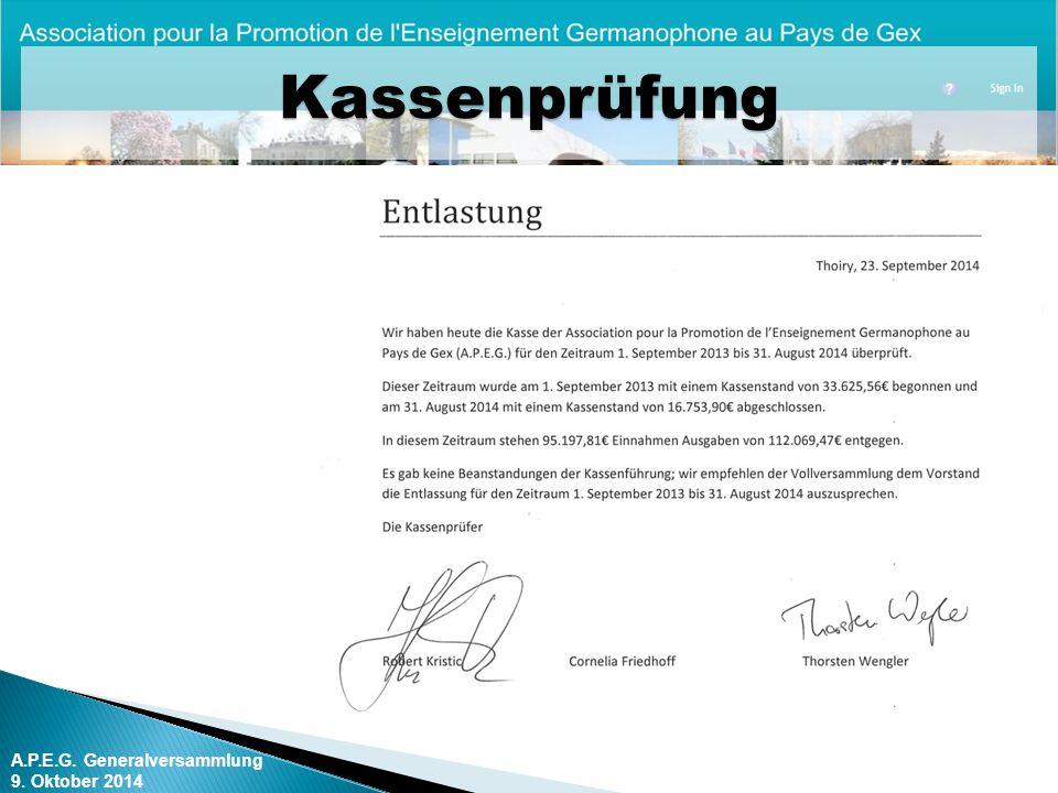 A.P.E.G. Generalversammlung 9. Oktober 2014 Kassenprüfung