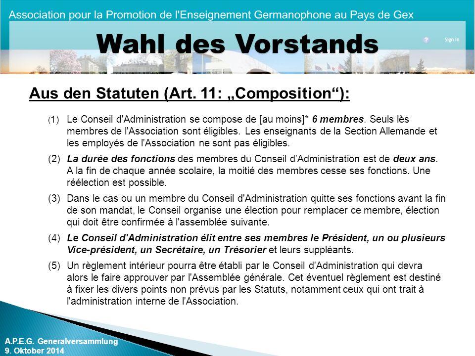 A.P.E.G.Generalversammlung 9. Oktober 2014 Wahl des Vorstands Aus den Statuten (Art.