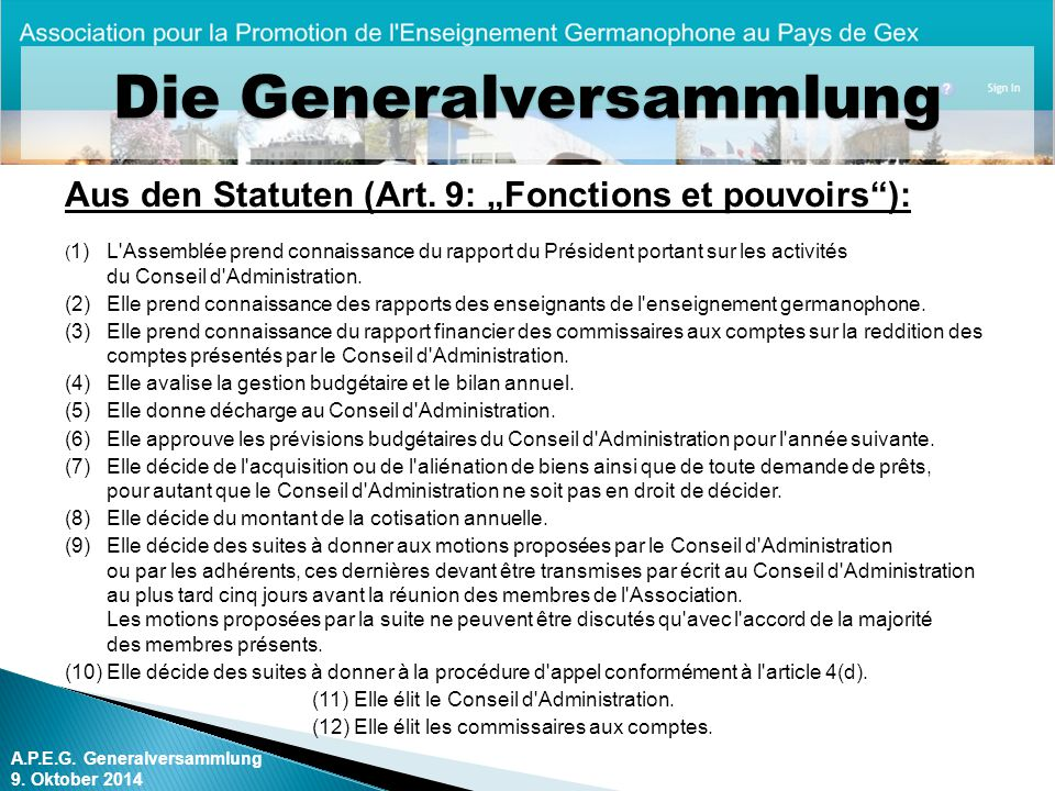 A.P.E.G.Generalversammlung 9. Oktober 2014 Die Generalversammlung Aus den Statuten (Art.