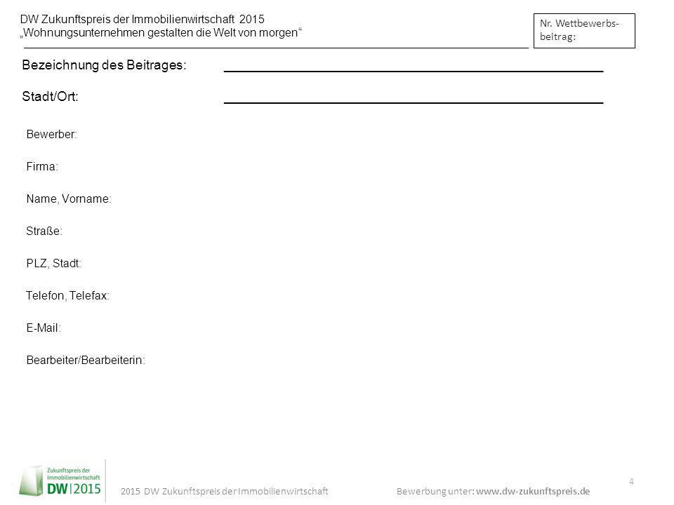 "Bewerbung unter: www.dw-zukunftspreis.de 2015 DW Zukunftspreis der Immobilienwirtschaft DW Zukunftspreis der Immobilienwirtschaft 2015 ""Wohnungsuntern"