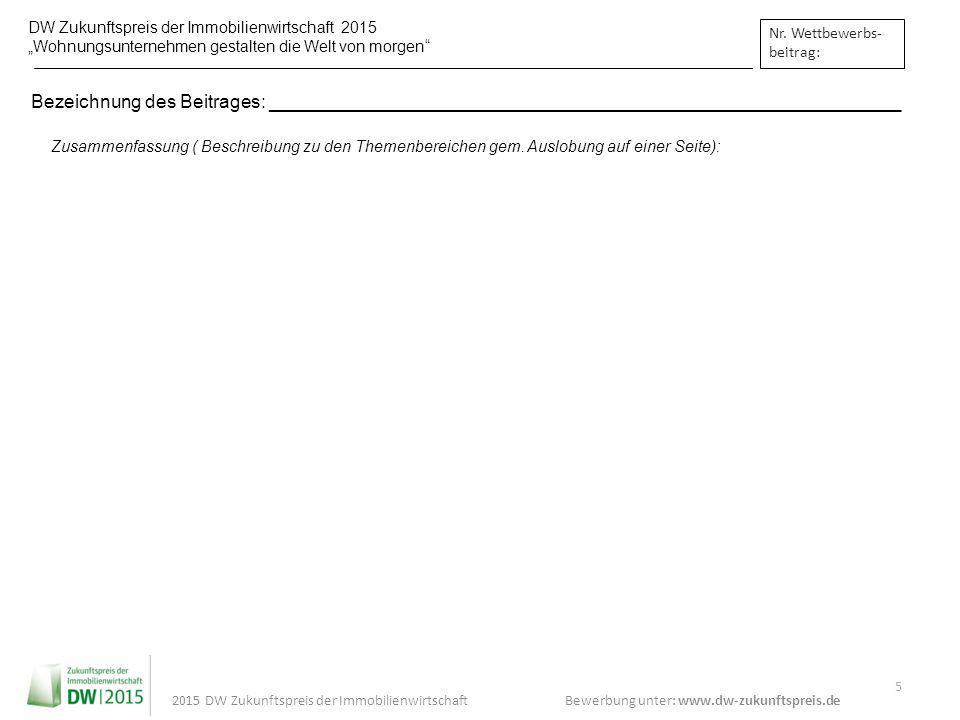 """DW Zukunftspreis der Immobilienwirtschaft 2015 """"Wohnungsunternehmen gestalten die Welt von morgen"""" Bewerbung unter: www.dw-zukunftspreis.de 5 2015 DW"""