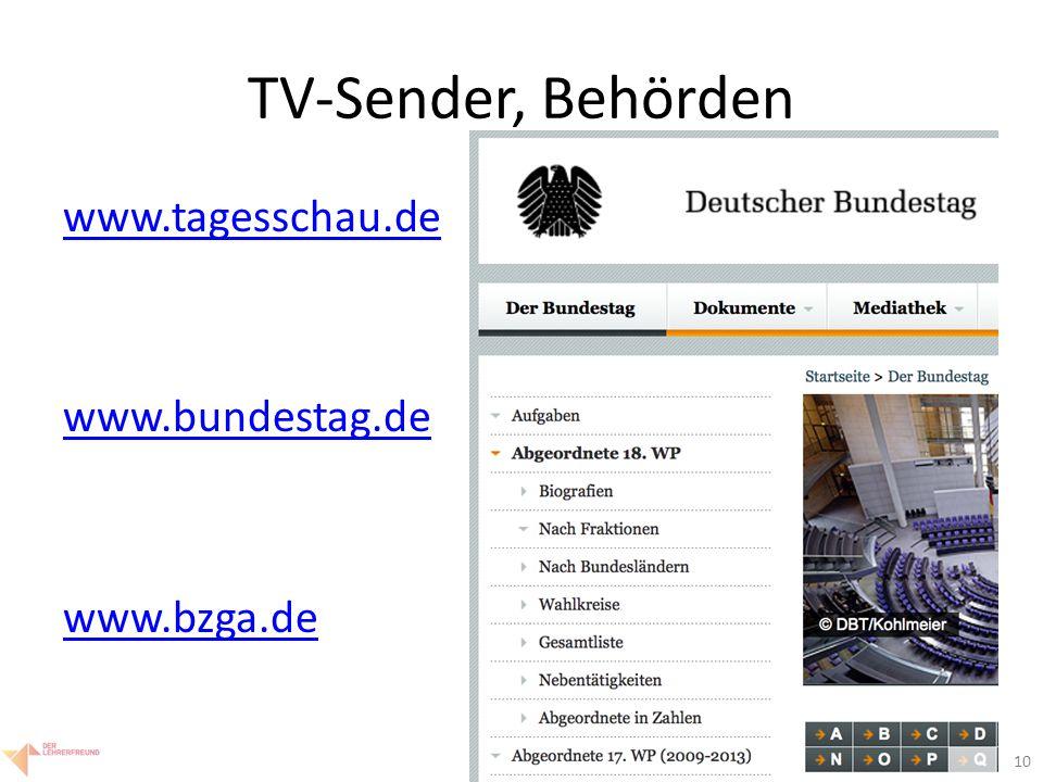 10 TV-Sender, Behörden www.tagesschau.de www.bundestag.de www.bzga.de