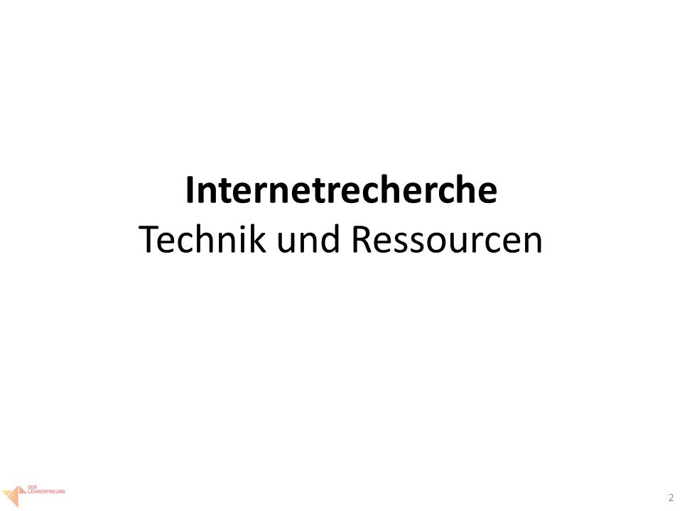 2 Internetrecherche Technik und Ressourcen