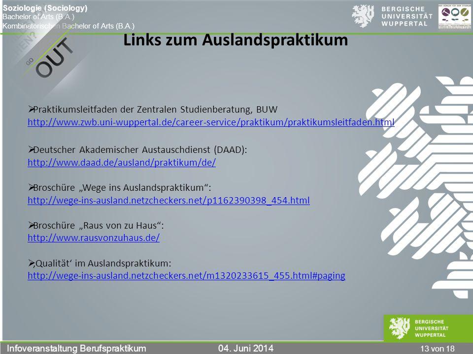 13 von 18 Infoveranstaltung Berufspraktikum 04. Juni 2014 Soziologie (Sociology) Bachelor of Arts (B.A.) Kombinatorischen Bachelor of Arts (B.A.) Link
