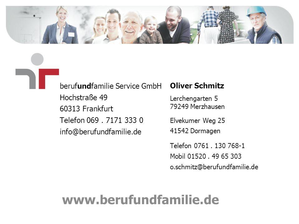 www.berufundfamilie.de berufundfamilie Service GmbH Hochstraße 49 60313 Frankfurt Telefon 069. 7171 333 0 info@berufundfamilie.de Oliver Schmitz Lerch