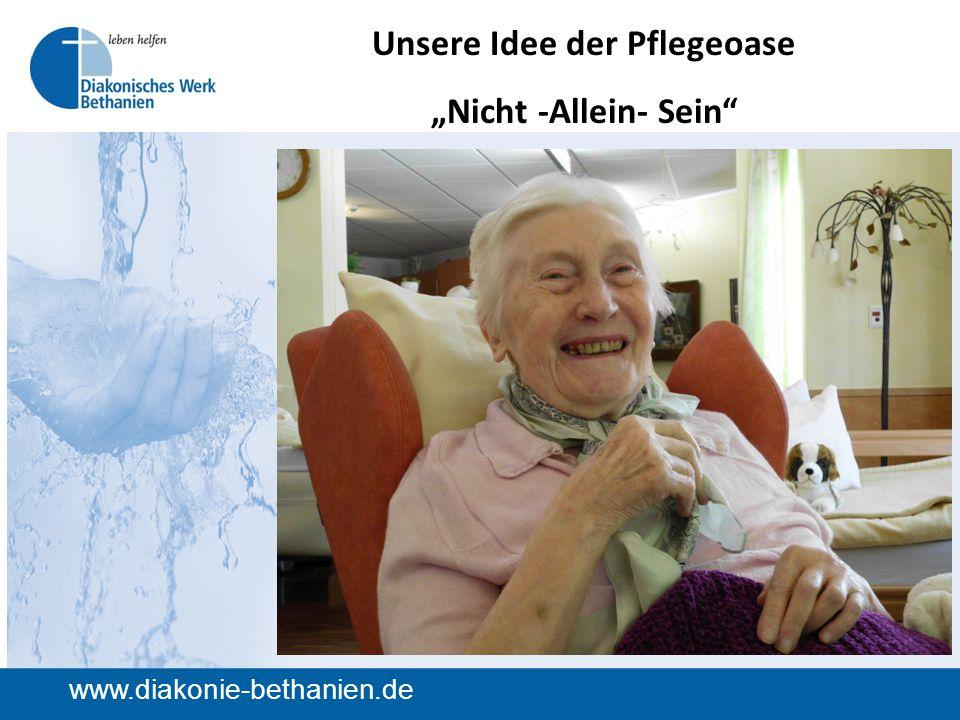 """www.diakonie-bethanien.de Unsere Idee der Pflegeoase """"Nicht -Allein- Sein"""