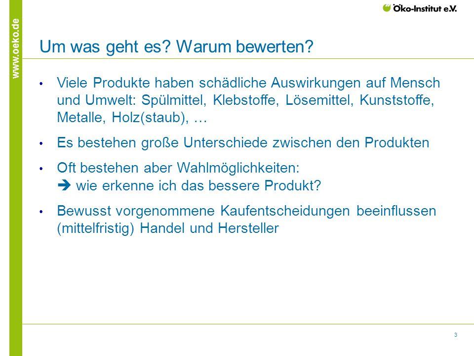 3 www.oeko.de Um was geht es? Warum bewerten? Viele Produkte haben schädliche Auswirkungen auf Mensch und Umwelt: Spülmittel, Klebstoffe, Lösemittel,