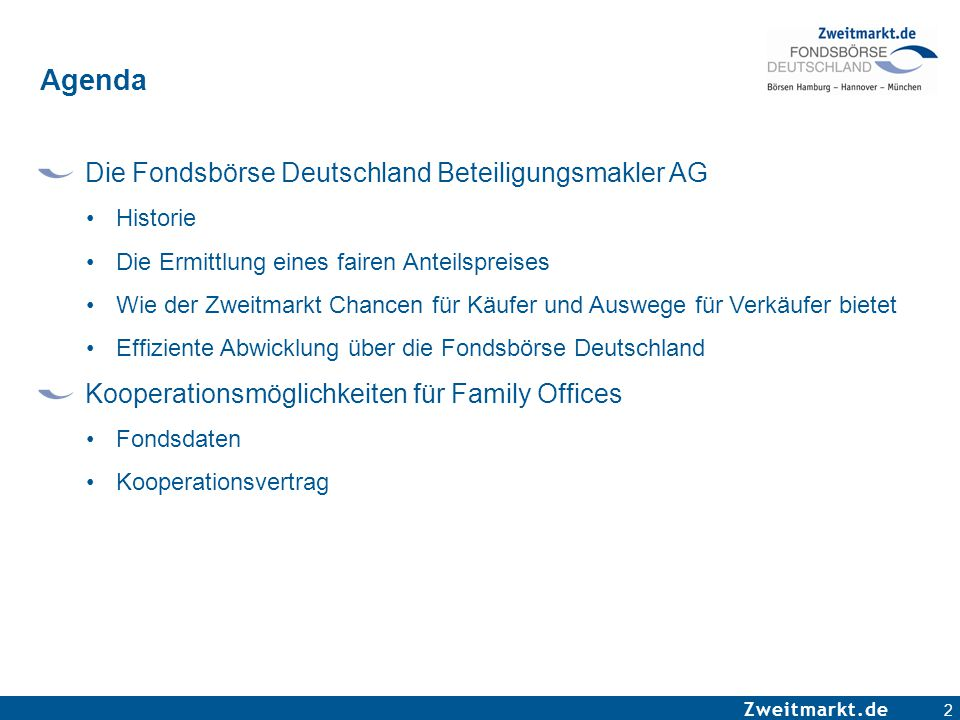 Zweitmarkt.de 2 Agenda Die Fondsbörse Deutschland Beteiligungsmakler AG Historie Die Ermittlung eines fairen Anteilspreises Wie der Zweitmarkt Chancen