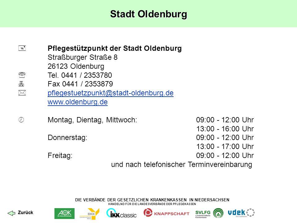 DIE VERBÄNDE DER GESETZLICHEN KRANKENKASSEN IN NIEDERSACHSEN HANDELND FÜR DIE LANDESVERBÄNDE DER PFLEGEKASSEN Stadt Oldenburg Zurück  Pflegestützpunk