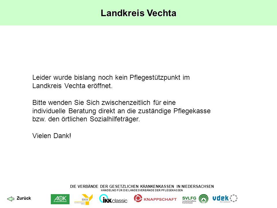 DIE VERBÄNDE DER GESETZLICHEN KRANKENKASSEN IN NIEDERSACHSEN HANDELND FÜR DIE LANDESVERBÄNDE DER PFLEGEKASSEN Landkreis Vechta Leider wurde bislang no
