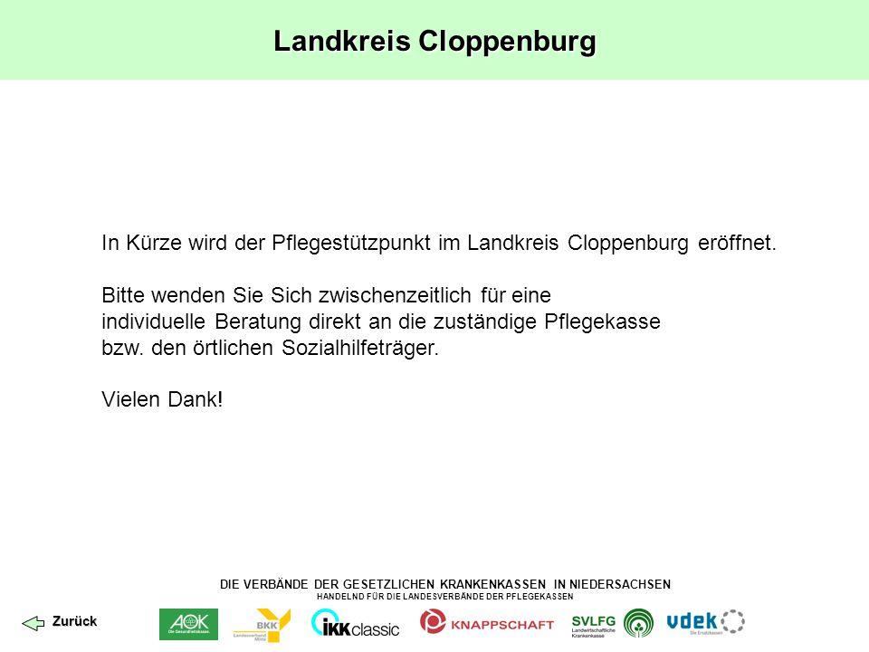 DIE VERBÄNDE DER GESETZLICHEN KRANKENKASSEN IN NIEDERSACHSEN HANDELND FÜR DIE LANDESVERBÄNDE DER PFLEGEKASSEN Landkreis Cloppenburg In Kürze wird der