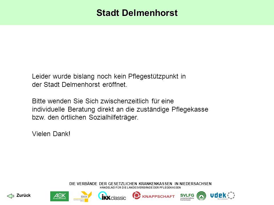 DIE VERBÄNDE DER GESETZLICHEN KRANKENKASSEN IN NIEDERSACHSEN HANDELND FÜR DIE LANDESVERBÄNDE DER PFLEGEKASSEN Stadt Delmenhorst Leider wurde bislang n