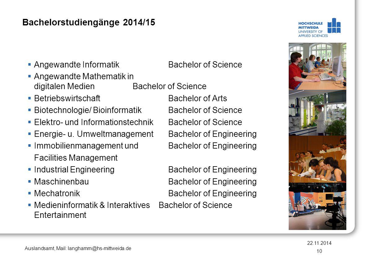 Auslandsamt, Mail: langhamm@hs-mittweida.de Bachelorstudiengänge 2014/15  Angewandte InformatikBachelor of Science  Angewandte Mathematik in digital