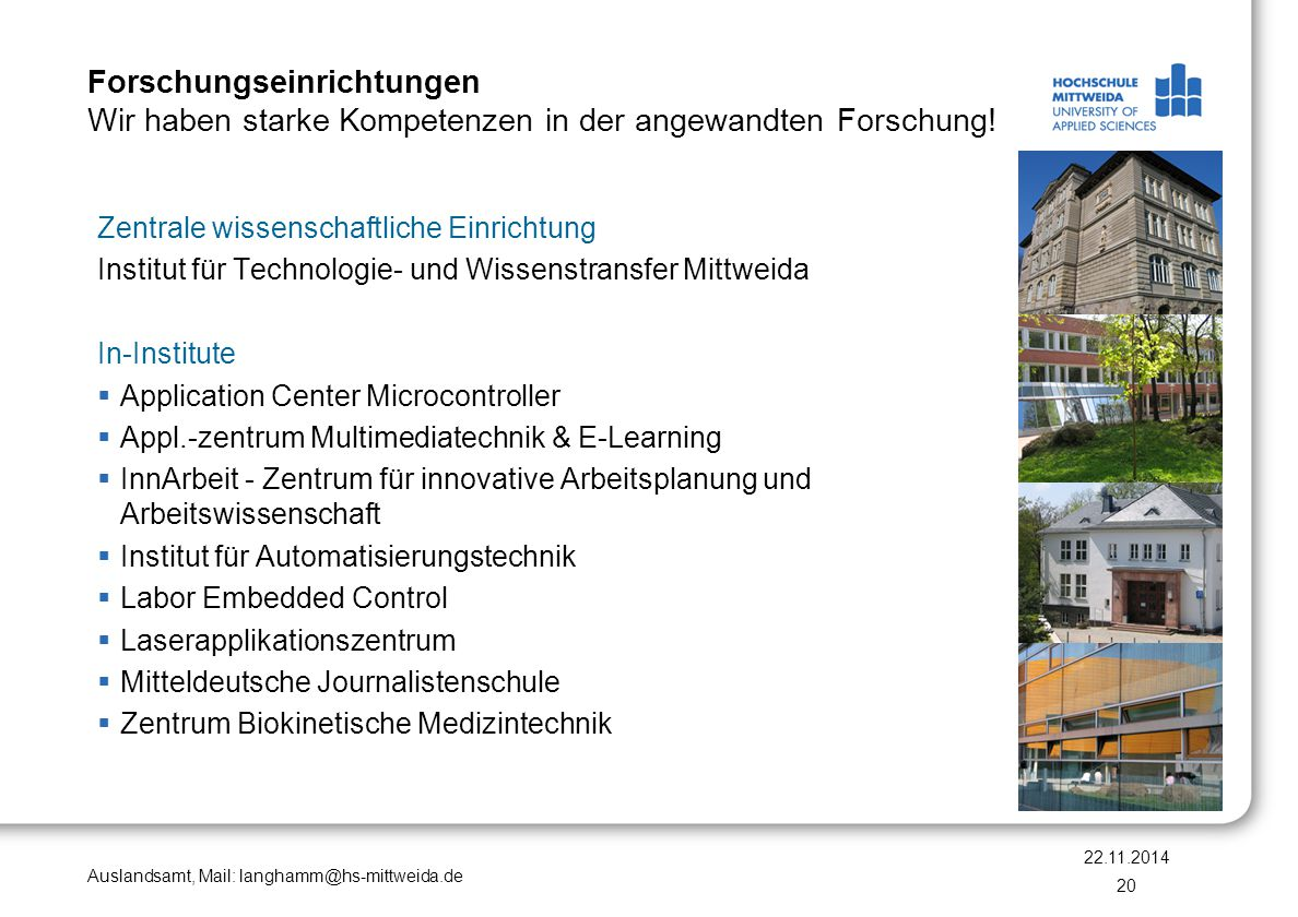 Auslandsamt, Mail: langhamm@hs-mittweida.de Forschungseinrichtungen - An-Institute  Akademie für multimediale Ausbildung und Kommunikation AG  Bildungsakademie Mittweida e.V.