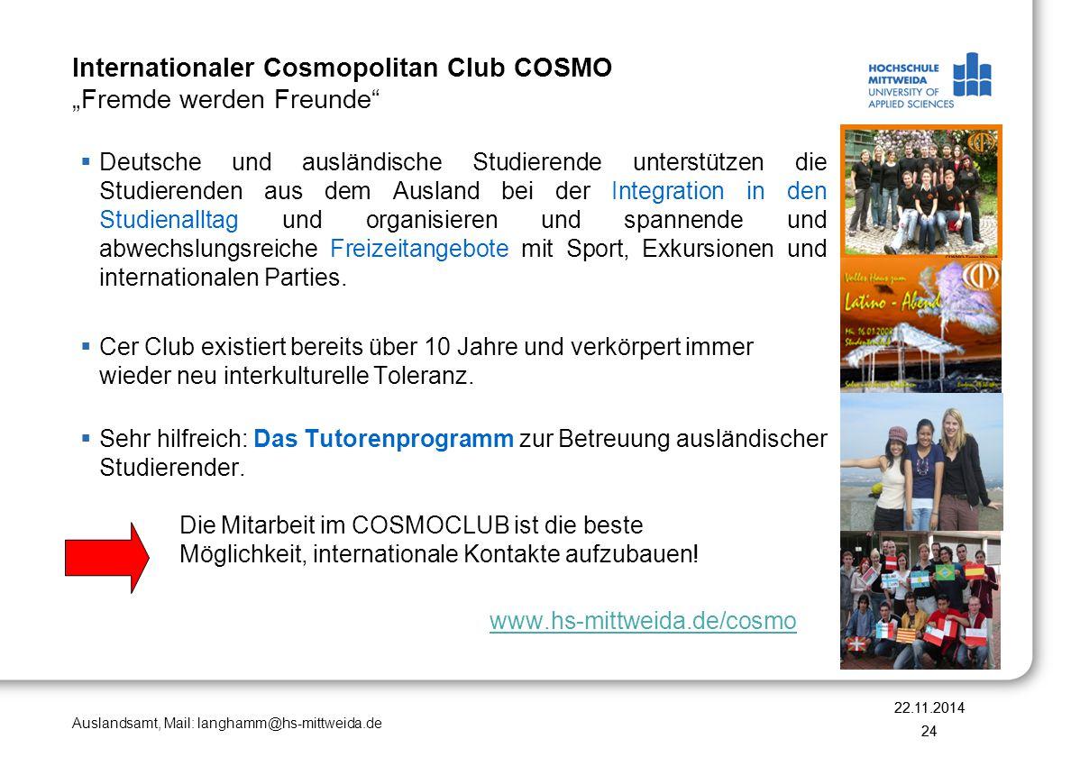 """Auslandsamt, Mail: langhamm@hs-mittweida.de Internationaler Cosmopolitan Club COSMO """"Fremde werden Freunde""""  Deutsche und ausländische Studierende un"""
