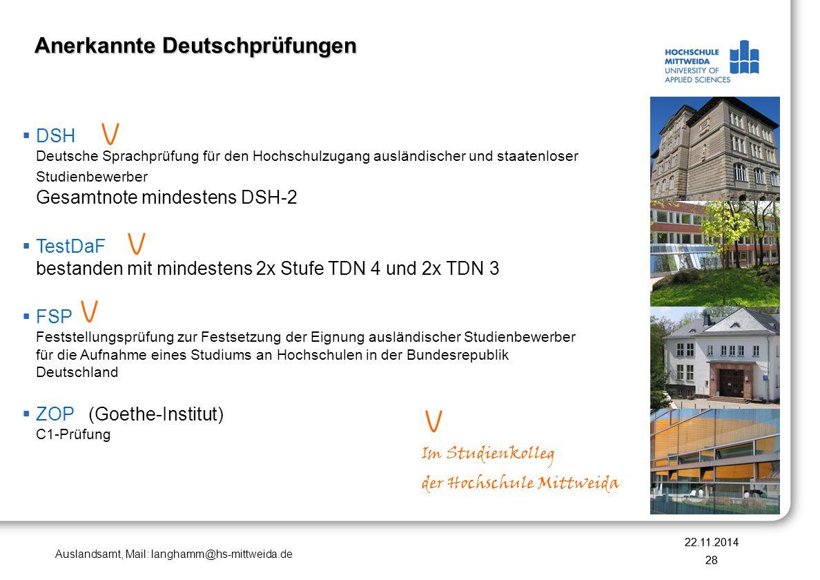 Auslandsamt, Mail: langhamm@hs-mittweida.de 22.11.2014 28  DSH Deutsche Sprachprüfung für den Hochschulzugang ausländischer und staatenloser Studienb