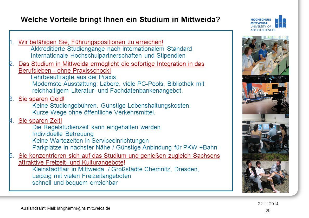 Auslandsamt, Mail: langhamm@hs-mittweida.de Welche Vorteile bringt Ihnen ein Studium in Mittweida? 22.11.2014 29 1.Wir befähigen Sie, Führungsposition