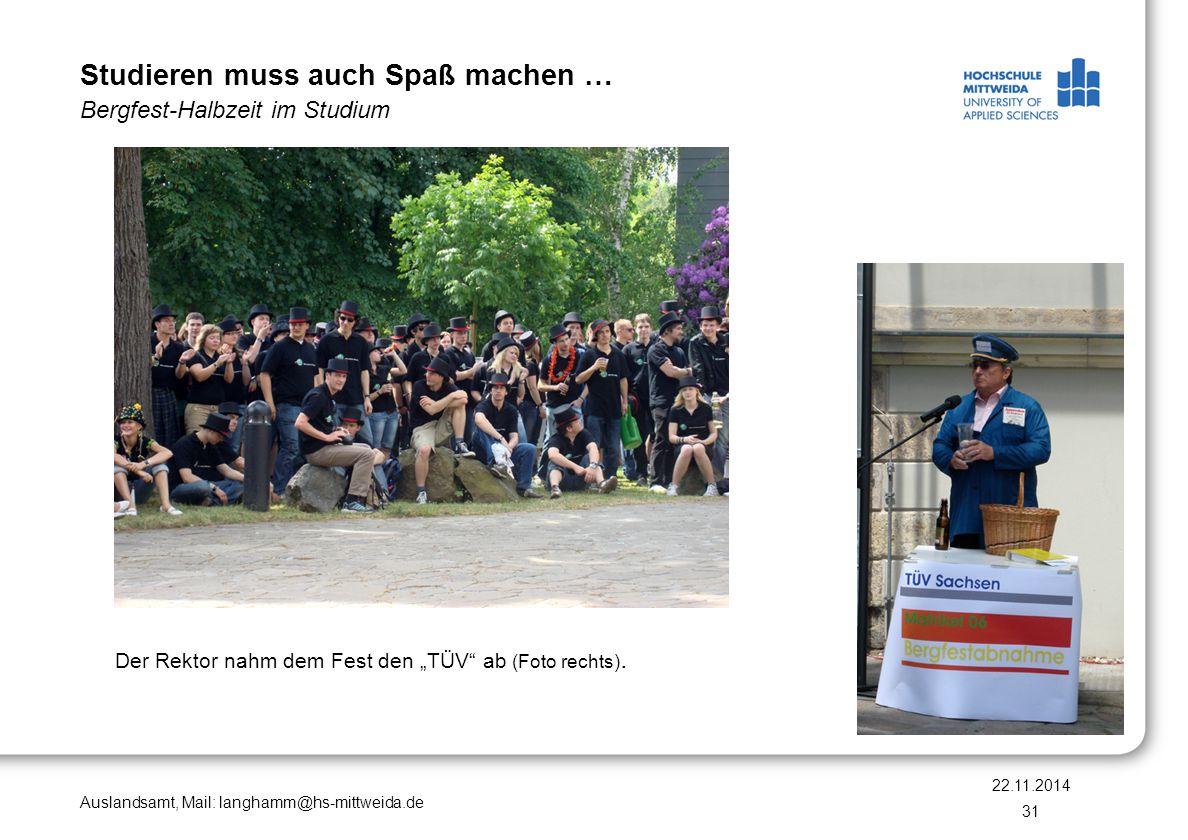 Auslandsamt, Mail: langhamm@hs-mittweida.de Wir freuen uns auf Ihre Anfragen .