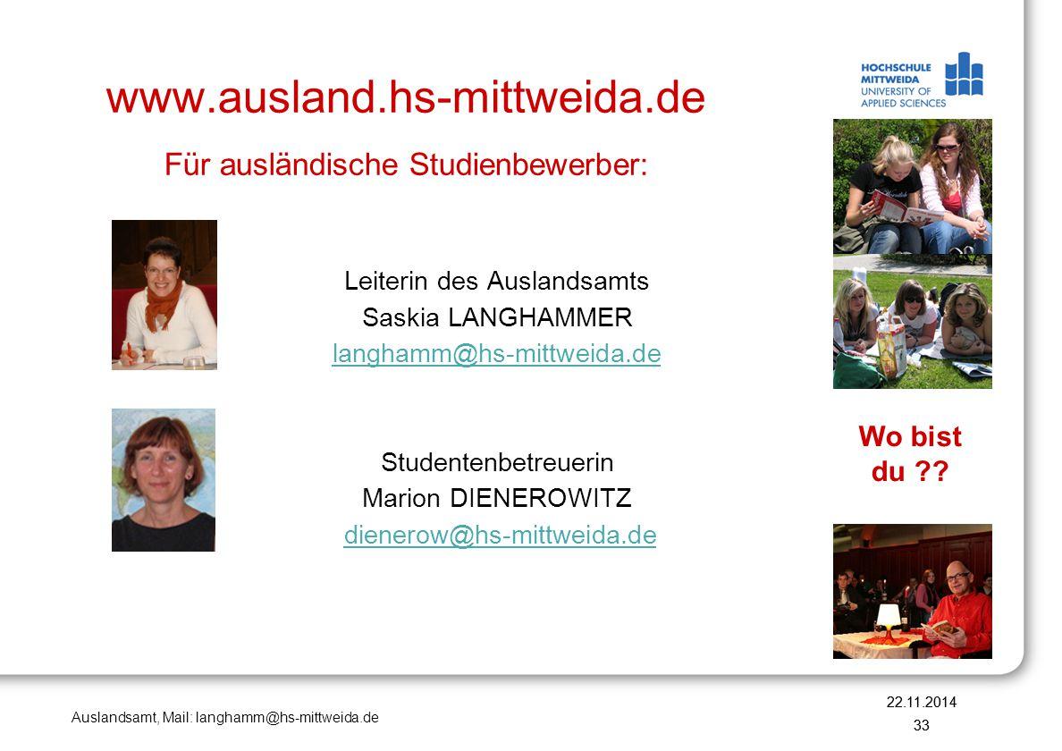 Auslandsamt, Mail: langhamm@hs-mittweida.de www.ausland.hs-mittweida.de Für ausländische Studienbewerber: Leiterin des Auslandsamts Saskia LANGHAMMER