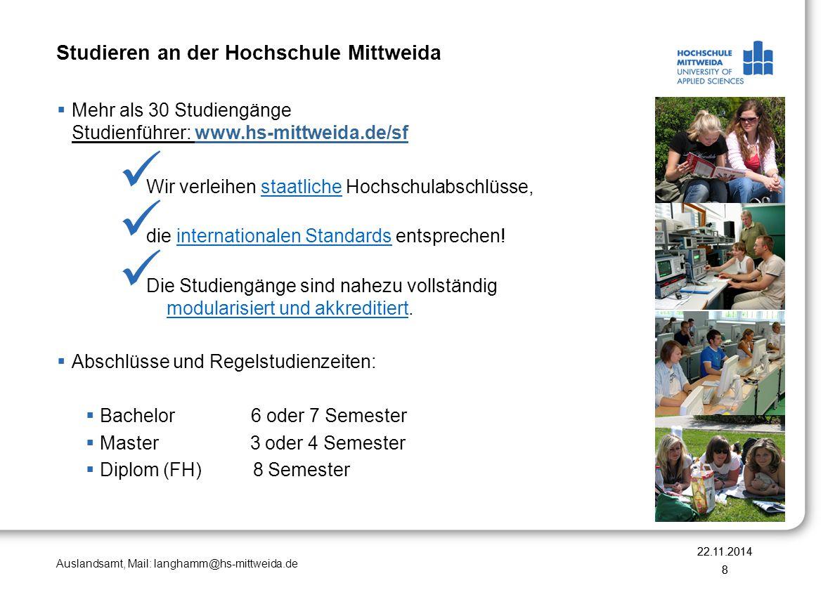 Auslandsamt, Mail: langhamm@hs-mittweida.de Studieren an der Hochschule Mittweida  Mehr als 30 Studiengänge Studienführer: www.hs-mittweida.de/sf Wir