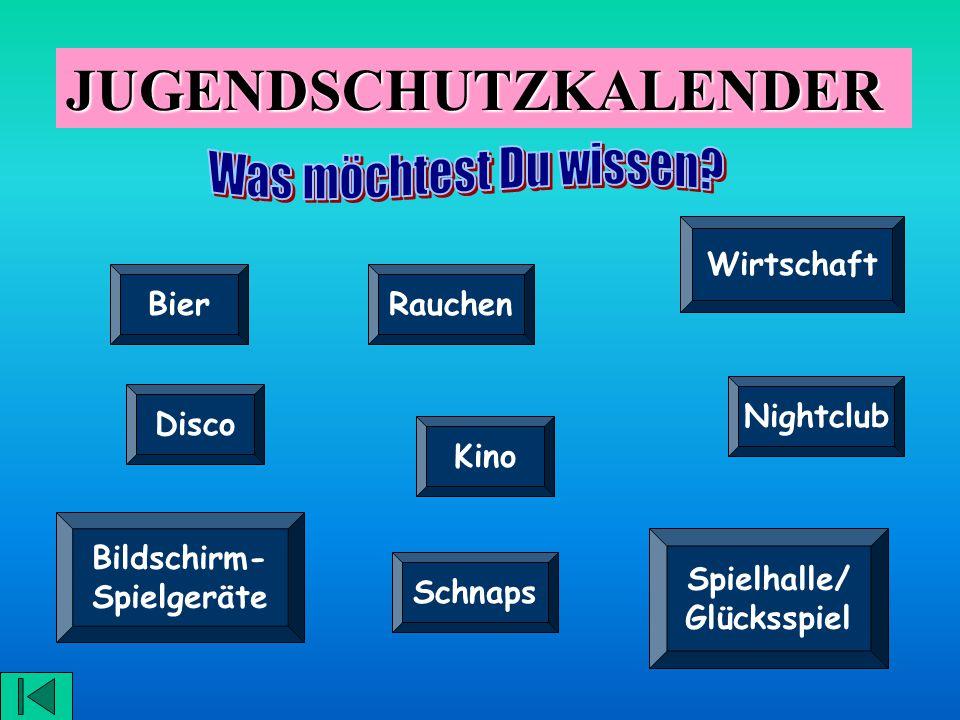 JUGENDSCHUTZKALENDER BierRauchen Wirtschaft Disco Schnaps Kino Bildschirm- Spielgeräte Spielhalle/ Glücksspiel Nightclub