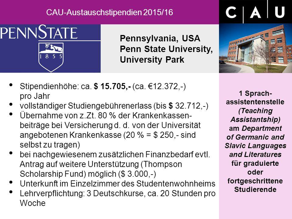 Pennsylvania, USA Penn State University, University Park CAU-Austauschstipendien 2015/16 1 Sprach- assistentenstelle (Teaching Assistantship) am Depar