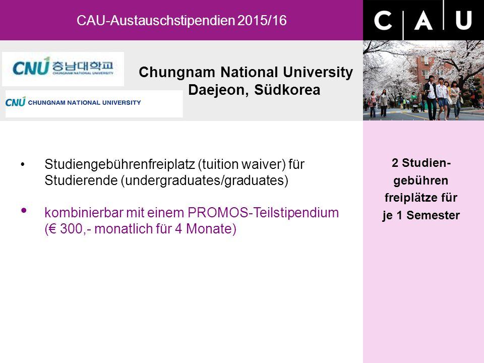 Chungnam National University Daejeon, Südkorea CAU-Austauschstipendien 2015/16 Studiengebührenfreiplatz (tuition waiver) für Studierende (undergraduat