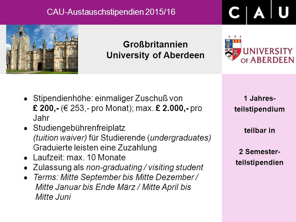 Großbritannien University of Aberdeen 1 Jahres- teilstipendium teilbar in 2 Semester- teilstipendien  Stipendienhöhe: einmaliger Zuschuß von £ 200,-