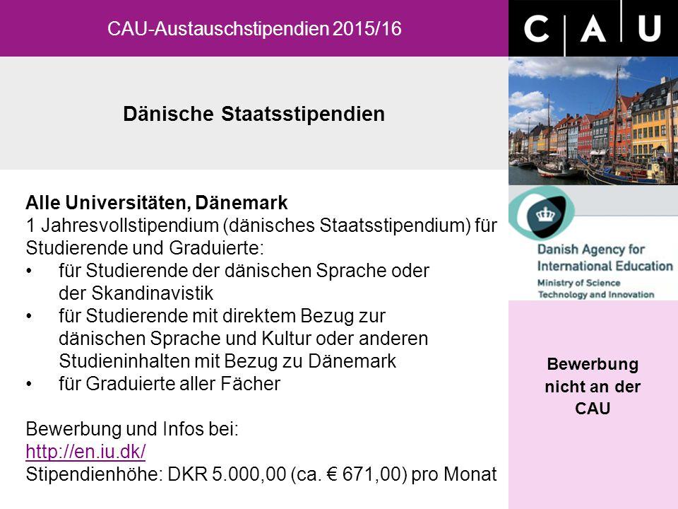 Dänische Staatsstipendien CAU-Austauschstipendien 2015/16 Alle Universitäten, Dänemark 1 Jahresvollstipendium (dänisches Staatsstipendium) für Studier