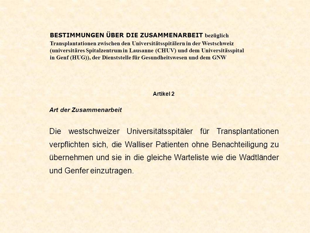 BESTIMMUNGEN ÜBER DIE ZUSAMMENARBEIT bezüglich Transplantationen zwischen den Universitätsspitälern in der Westschweiz (universitäres Spitalzentrum in