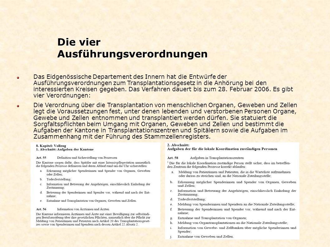 Das Eidgenössische Departement des Innern hat die Entwürfe der Ausführungsverordnungen zum Transplantationsgesetz in die Anhörung bei den interessiert